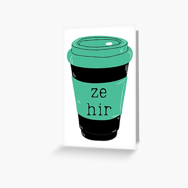Ze Hir Pronouns Green Coffee Cup Greeting Card
