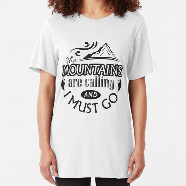 The mountains are calling... Slim Fit T-Shirt