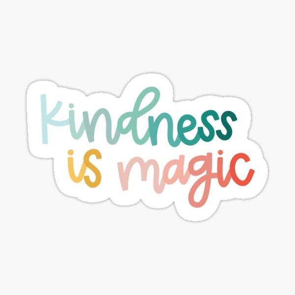 Kindness Is Magic Sticker