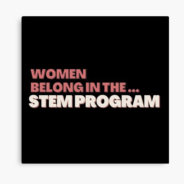 Women belong in the STEM PROGRAM - PINK design Canvas Print