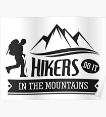 Hikers do it in the mountains Poster