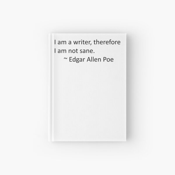 I am a writer, therefore, I am not sane (white) Hardcover Journal