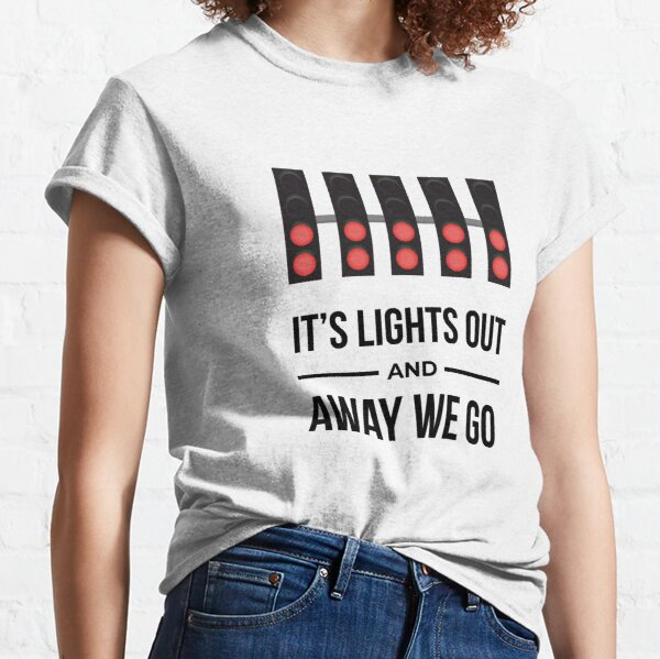 It's Lights Out And Away We Go Classic T-Shirt