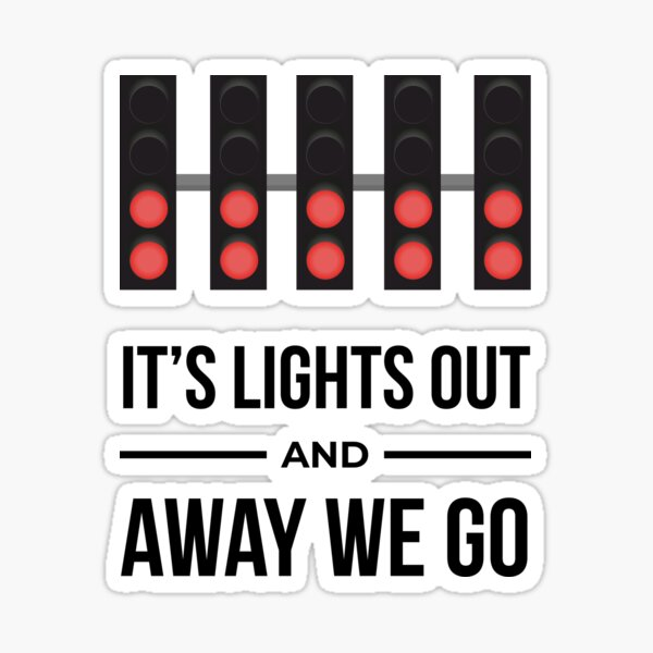 It's Lights Out And Away We Go Sticker