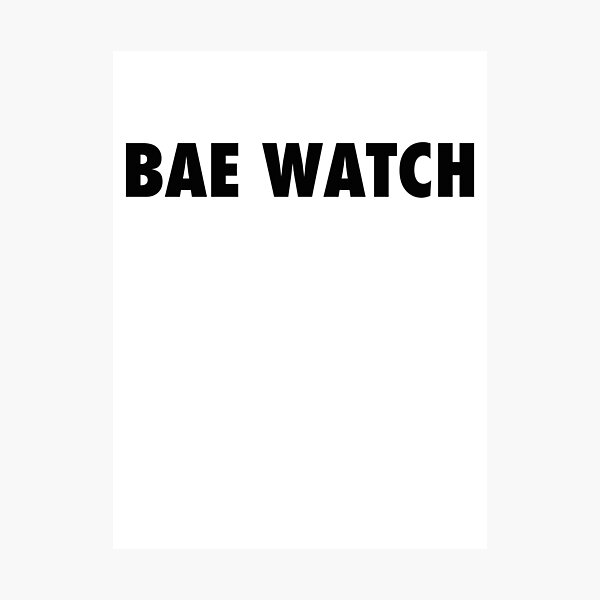 BAE WATCH Photographic Print