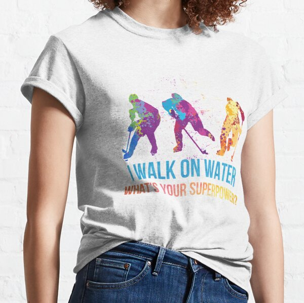 I Walk On Water What's Your Superpower? Classic T-Shirt