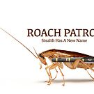 ROACH PATROL by JimPavelle