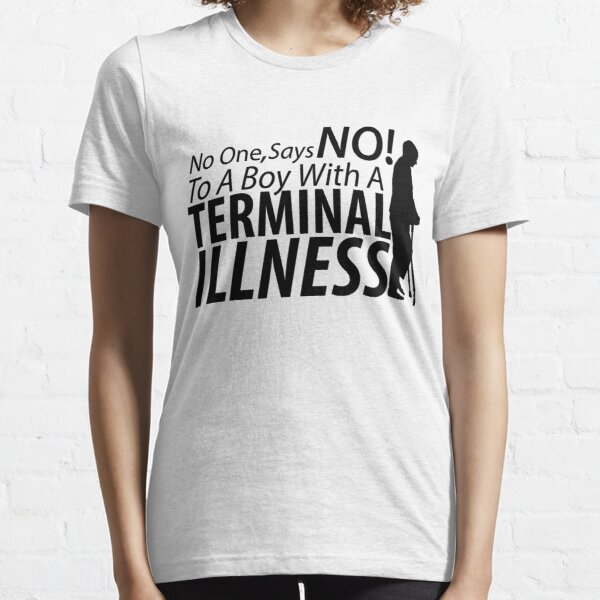 Terminal Illness Essential T-Shirt