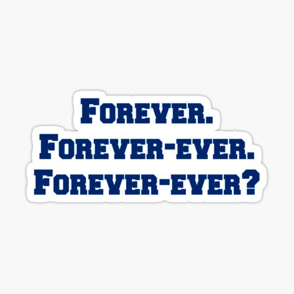 Forever? Sticker