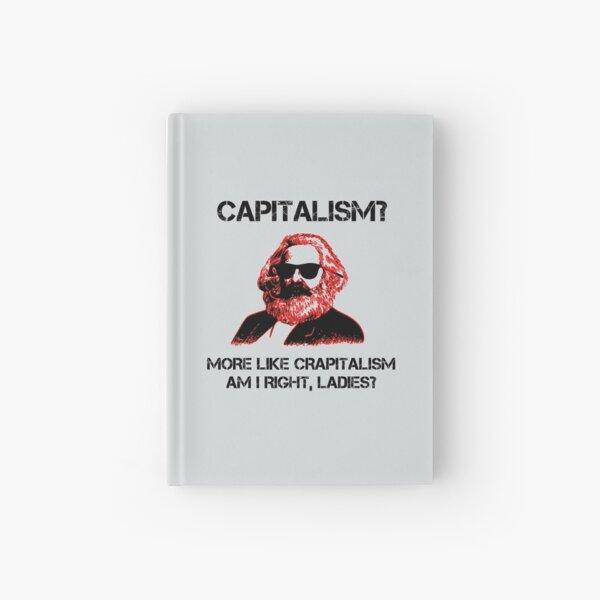 Funny Capitalism Communist T-Shirt Karl Marx Crapitalism Hardcover Journal