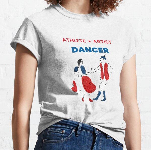 ATHLETE ARTIST DANCER Classic T-Shirt