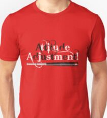 Attitude Adjustment! T-Shirt