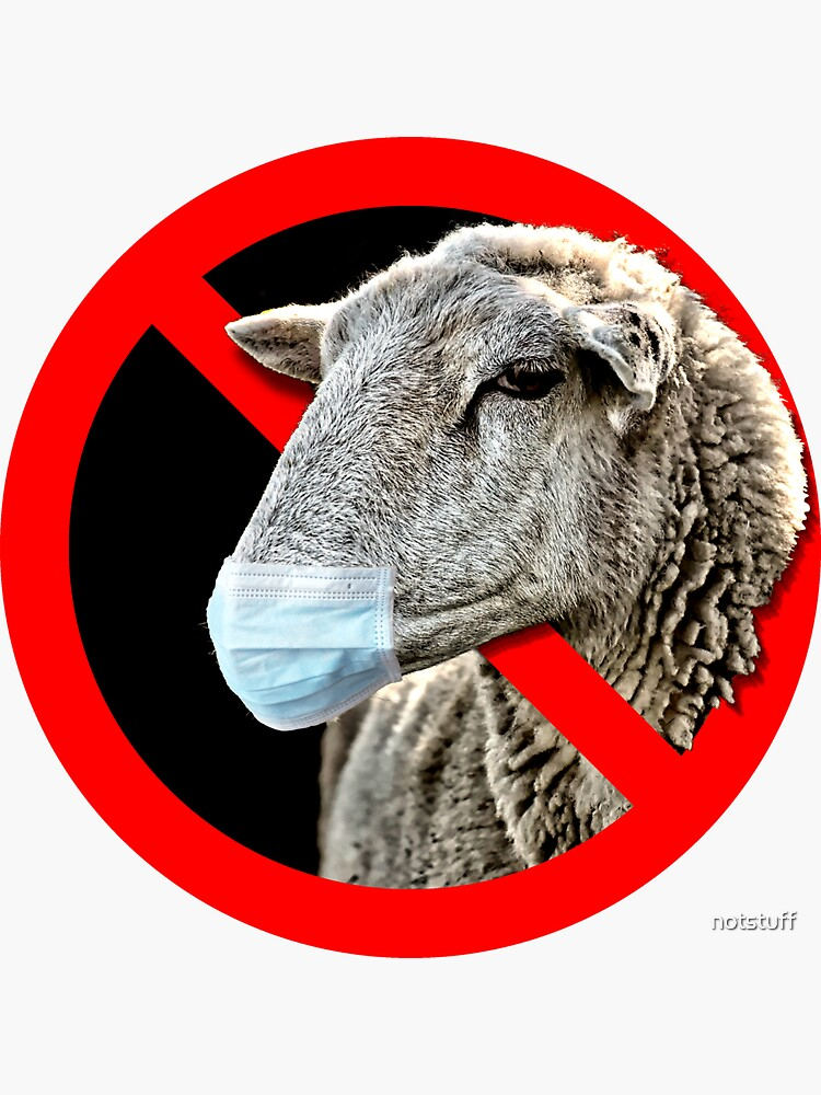 Don't be a Masked Sheep - Don't follow the crowd by notstuff