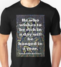 He Who Wishes To Be Rich - da Vinci Unisex T-Shirt