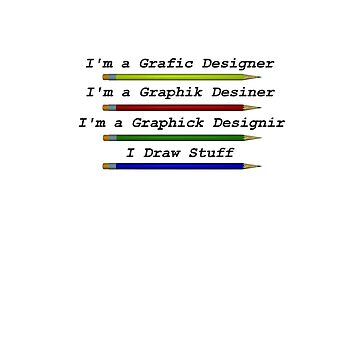 Graphic Designer Shirt by Packrat