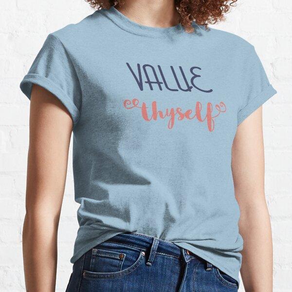 Value Thyself Classic T-Shirt