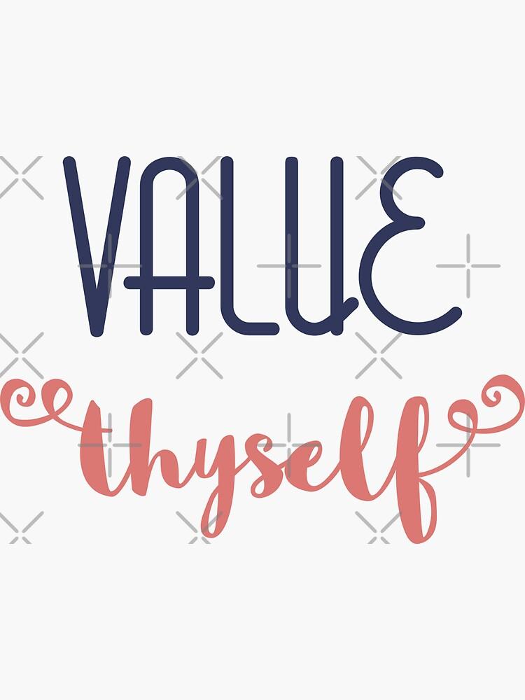 Value Thyself by a-golden-spiral