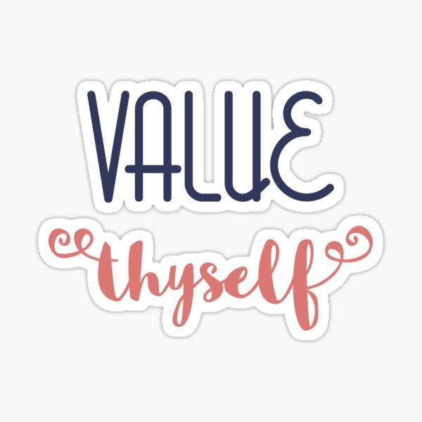 Value Thyself Sticker