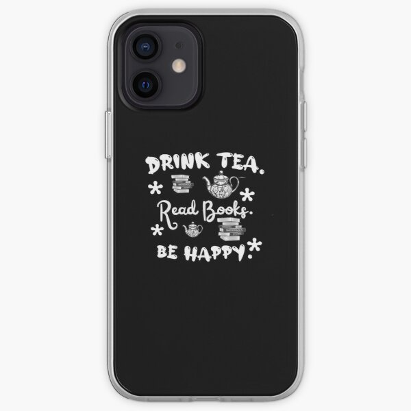 Drink tea. Read books. Be happy. iPhone Soft Case