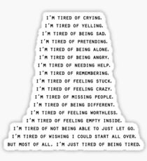 Tired of being tired Sticker