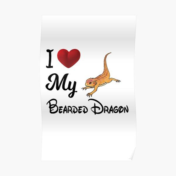 I Love My Bearded Dragon Funny Bearded Dragon T-shirt Gift Poster