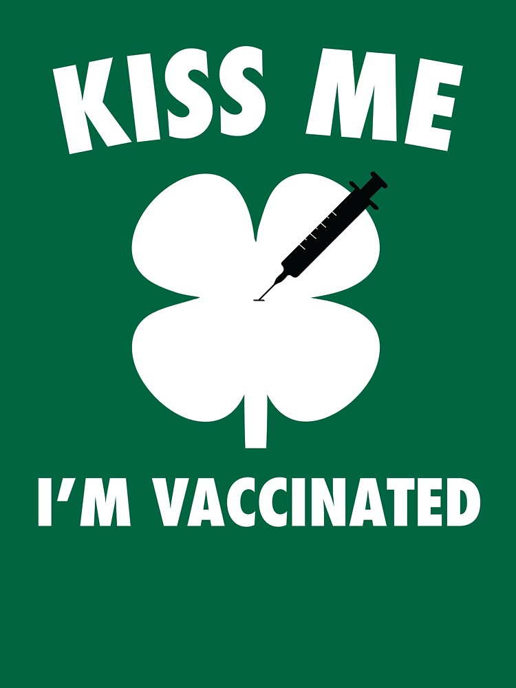 Kiss me I'm Vaccinated - White by boxscore