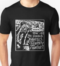 WE DEMAND HOUSE,SECURITY AND COMFORT T-Shirt