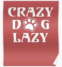 CRAZY DOG LAZY Poster