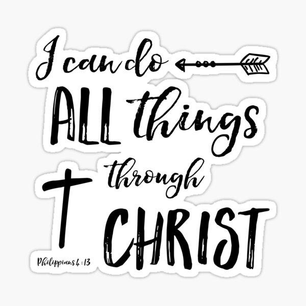 Toutes choses par le Christ - Phil 4:13 Sticker