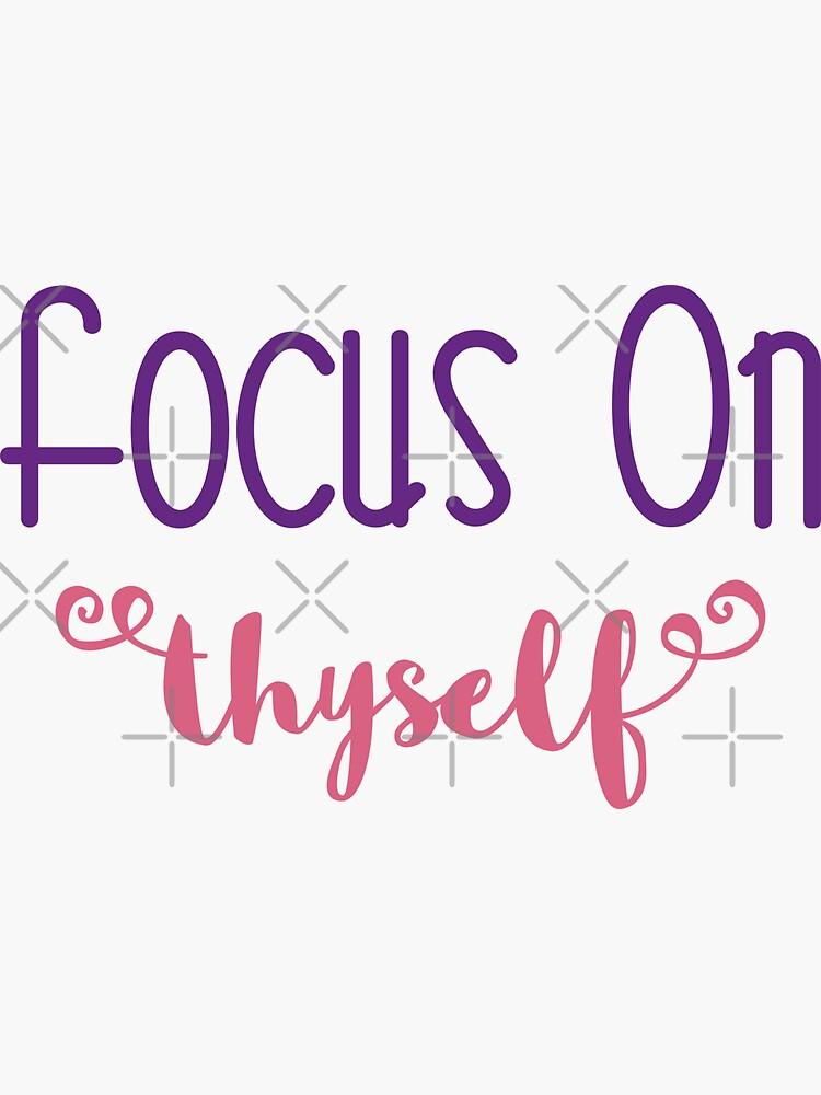 Focus On Thyself by a-golden-spiral