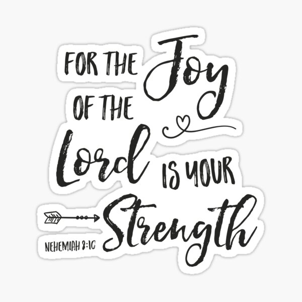 Joy of the Lord is Your Strength Sticker