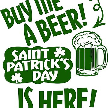 Buy Me a Beer Saint Patrick's Day is Here! by Maehemm