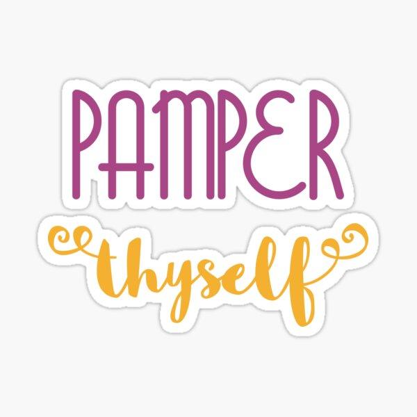 Pamper Thyself Sticker