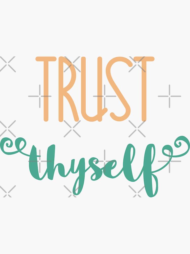 Trust Thyself by a-golden-spiral