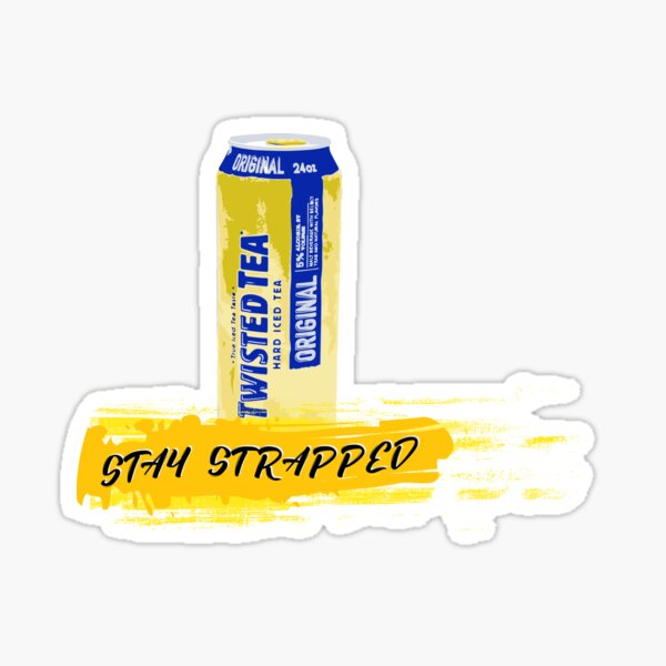 Twisted Tea Can Hero - Stay Strapped Sticker