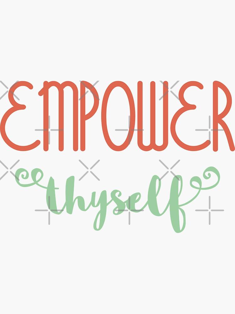 Empower Thyself by a-golden-spiral