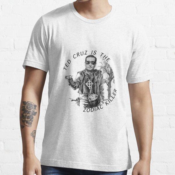 ted cruz is the zodiac killer Essential T-Shirt
