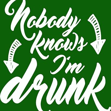 Nobody Knows I'm Drunk by Maehemm