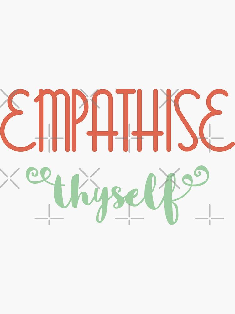 Empathise Thyself by a-golden-spiral
