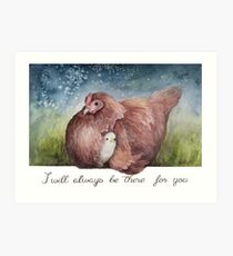 I Will Always Be There For You Art Print