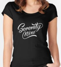 Serenity Now Women's Fitted Scoop T-Shirt