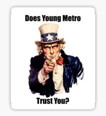 Does Young Metro Trust You? Sticker