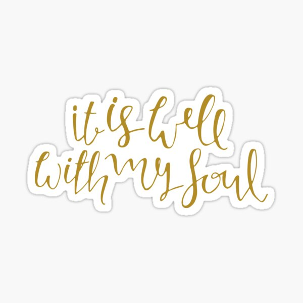 It Is Well With My Soul, Gold Sticker