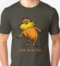 I Speak For The Trees - Lorax T-Shirt