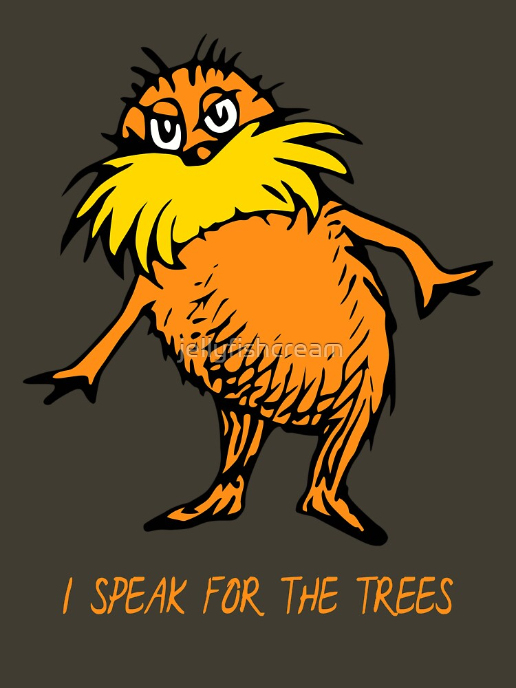 I Speak For The Trees - Lorax | Unisex T-Shirt