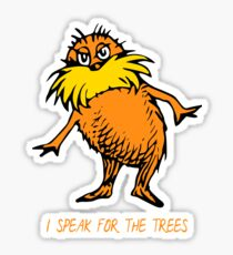 I Speak For The Trees - Lorax Sticker