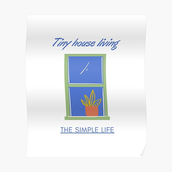 Tiny house the simple life Poster