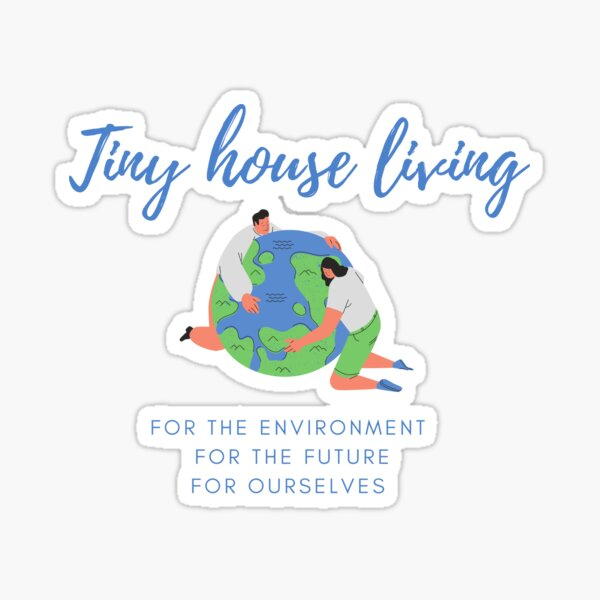 Tiny house living sustainable earth Sticker
