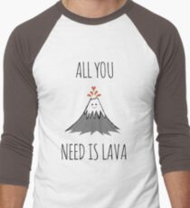AllYouNeedIsLava! Men's Baseball ¾ T-Shirt