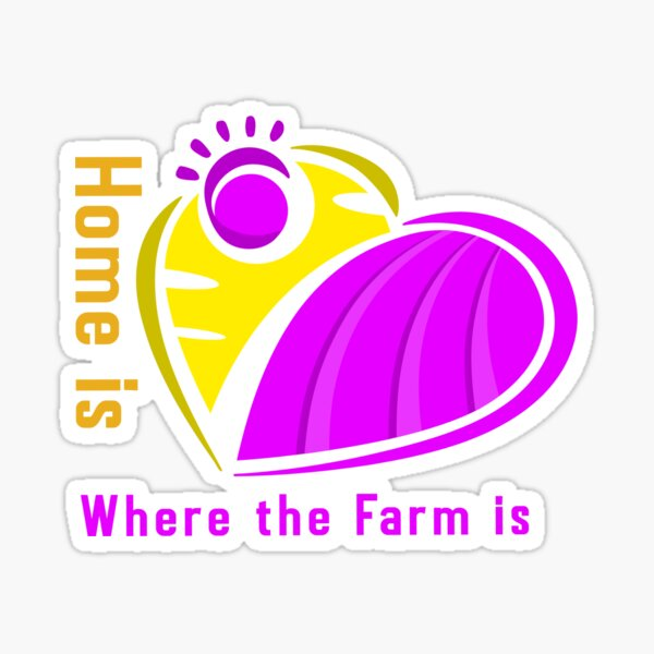 Home is Where the Farm is Sticker